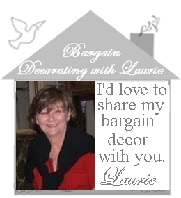 I'm so glad you stopped by.  I'm Laurie~Grandmother of 5, decorating our home one bargain at a time