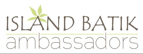 Island Batik Ambassador!