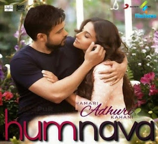 Hamari Adhuri Kahani - Humnava | Emraan | Vidya | Papon | Mithoon