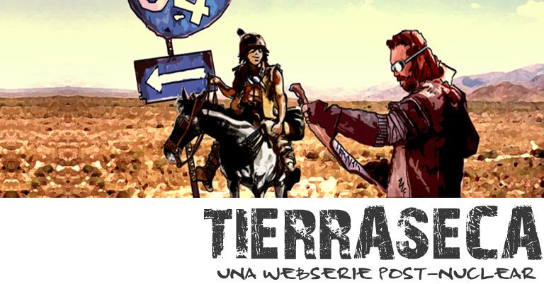 TIERRASECA una serie web post-nuclear