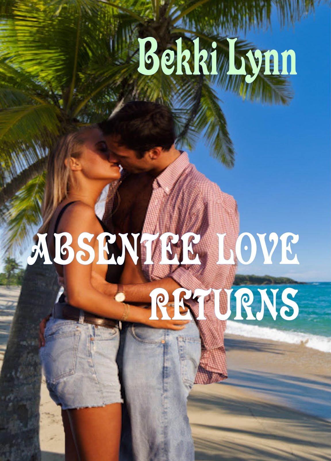 Absentee Love Returns
