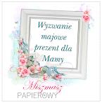 TOP 3 WYZWANIA PREZENT DLA MAMY na blogu MISZMASZ PAPIEROWY