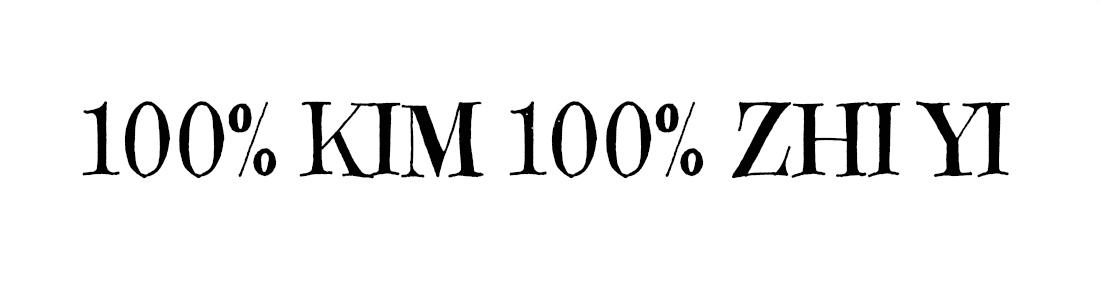 100% KIM 100% ZHI YI