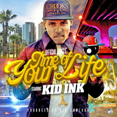 Kid Ink - Time of Your Life Lyrics