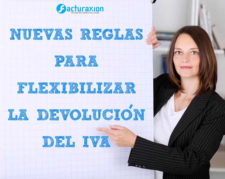Nuevas reglas para flexibilizar la devolución del IVA