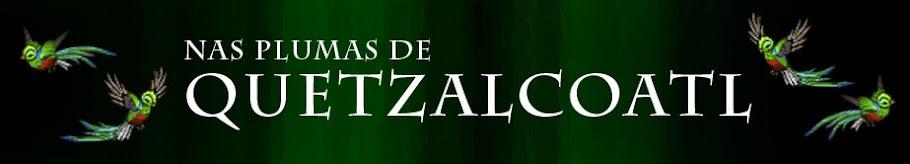 Nas plumas de quetzalcoatl