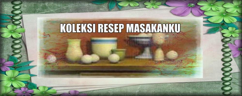 Koleksi Resep Masakanku