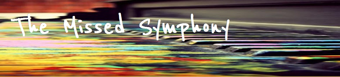 The Missed Symphony