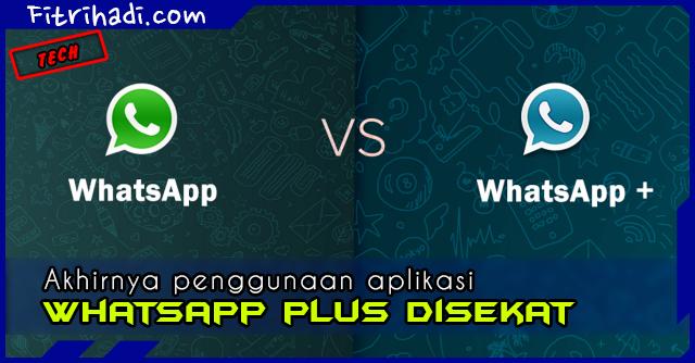 (Info) Pengguna Whatsapp Plus Akan Dibanned. Sila Uninstall Laju-Laju