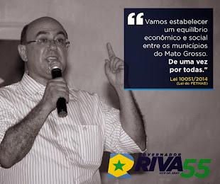 """GOVERNADOR DE MATO GROSSO DEPUTADO JOSÉ RIVA"""""""