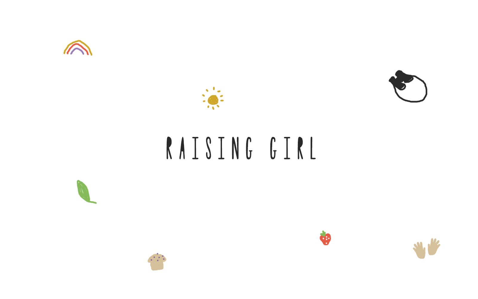 RAISING GIRL
