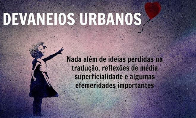 ..:DEVANEIOS URBANOS:..