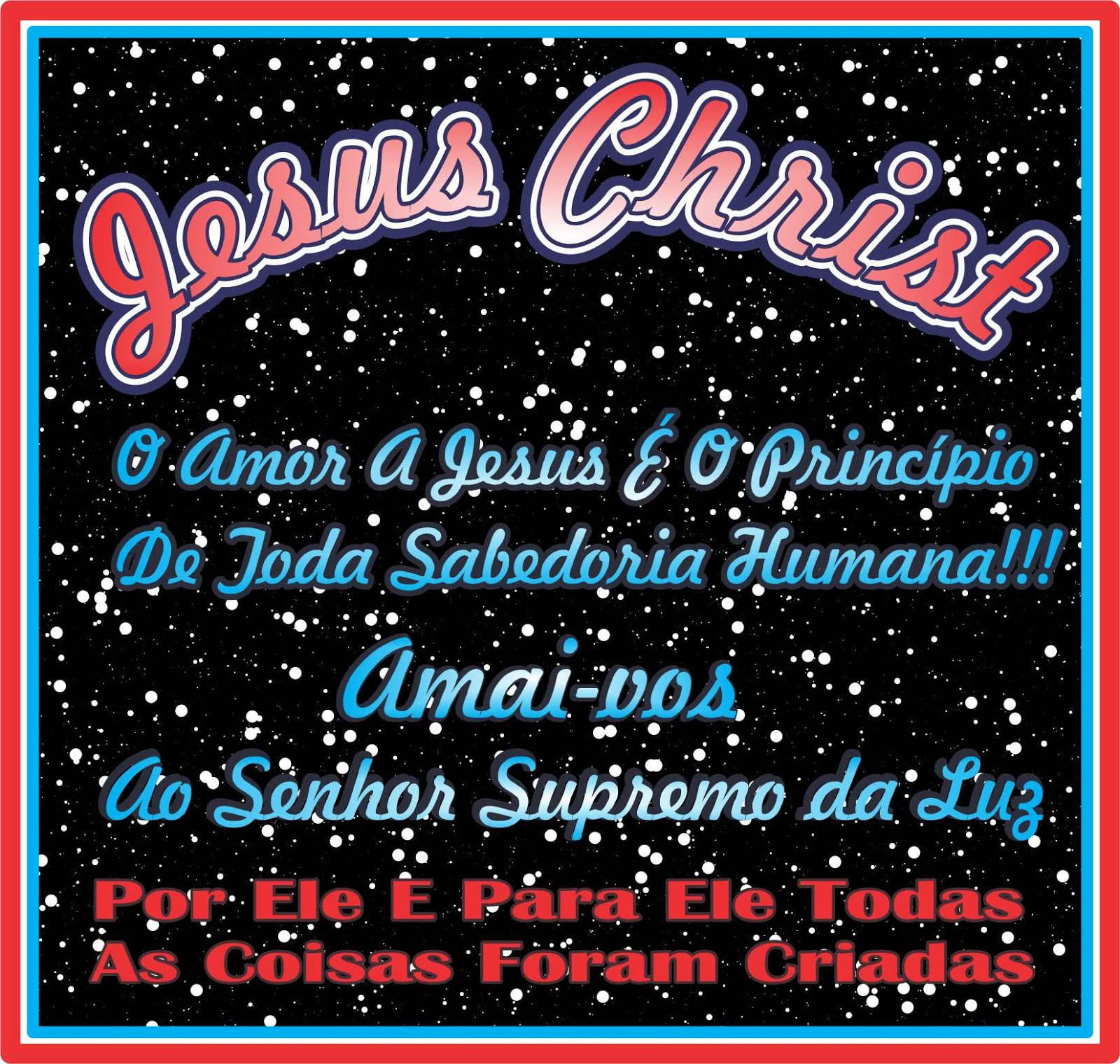 O Amor A Jesus é O Princípio de Toda Sabedoria Humana
