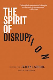 The Spirit of Disruption: Landmark Essays from <i>The Normal School</i>