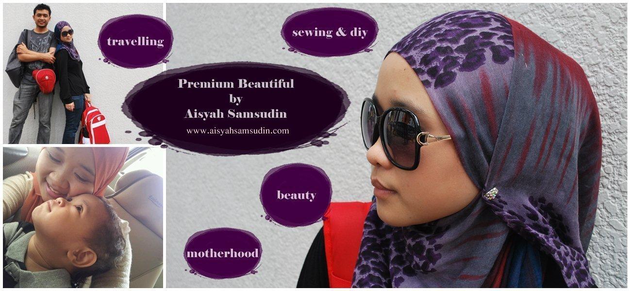 premium beautiful by Aisyah Samsudin