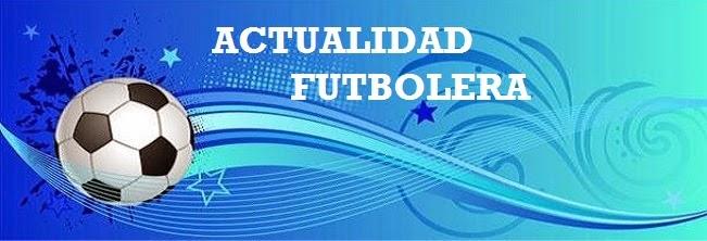 Actualidad Futbolera