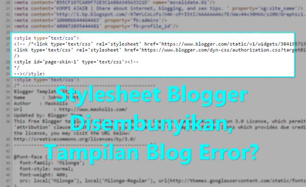 Stylesheet Blogger Disembunyikan, Tampilan Blog Error?