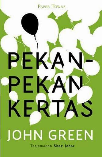 PEKAN - PEKAN KERTAS (PAPER TOWNS by JOHN GREEN)