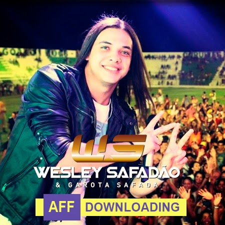 Baixar – Wesley Safadão & Garota Safada – Ipojuca – CE – 29.09.2014