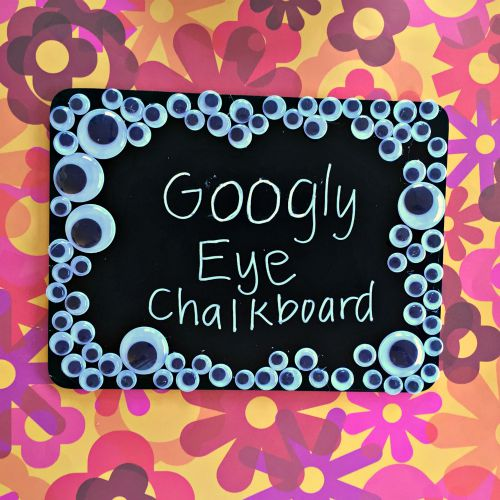 DIY Googly Eye Chalkboard - Dollar Store Craft