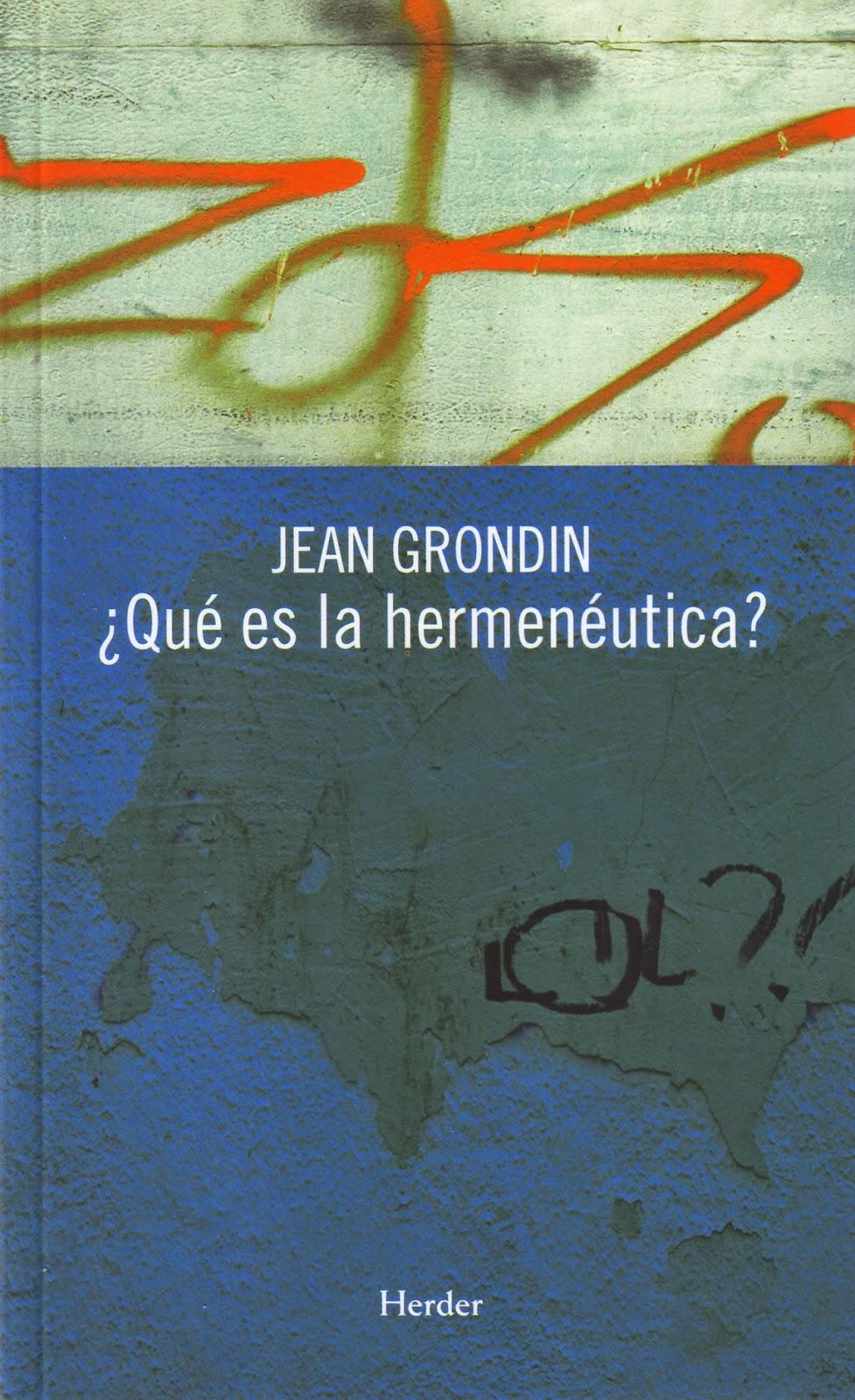 Jean Grondin-¿Qué Es La Hermenéutica?-