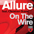 Allure feat. Christian Burns - On The Wire (Lyrics)
