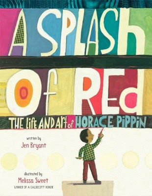 Book cover: A Splash of Red: The Life and Art of Horace Pippin by Jen Bryant