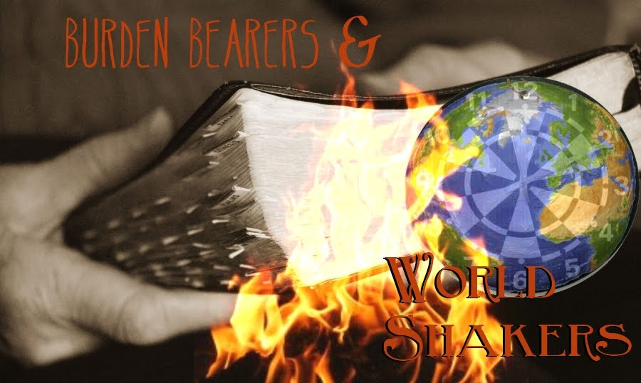 Burden Bearers & World Shakers