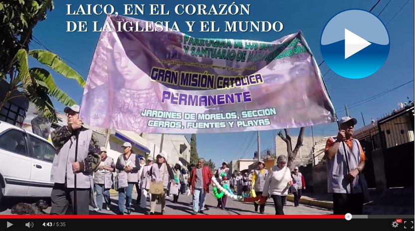 VIDEO. LAICO EN EL CORAZÓN DE LA IGLESIA Y EL MUNDO