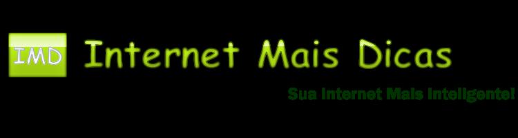 Internet Mais Dicas - Sua internet mais inteligente!