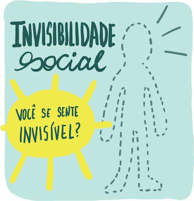 Invisibilidade social: você se sente invisível?