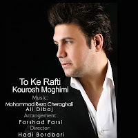 Kourosh Moghimi - To Ke Rafti - Download