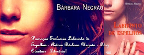 Promoção Exclusiva Labirinto de Espelhos - Autora Bárbara Negrão - Blog Overdose Literária!