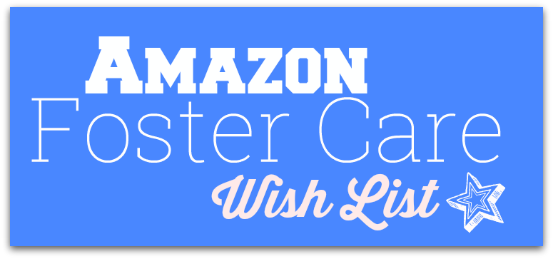 Foster Care Wish List