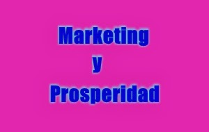 Marketing y Prosperidad