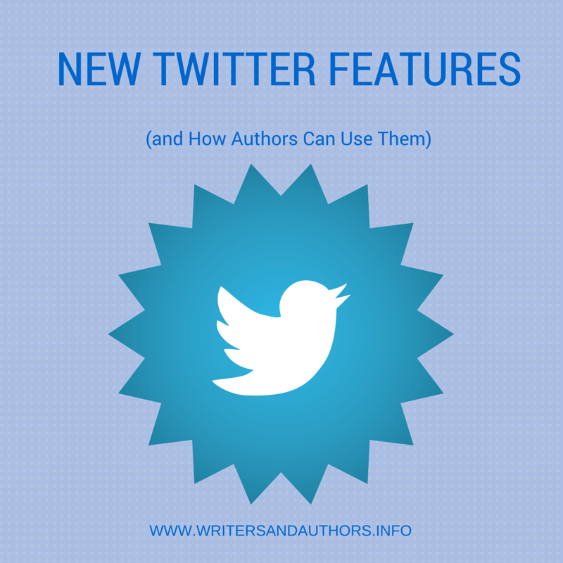 New Twitter Features (and How Authors Can Use Them)
