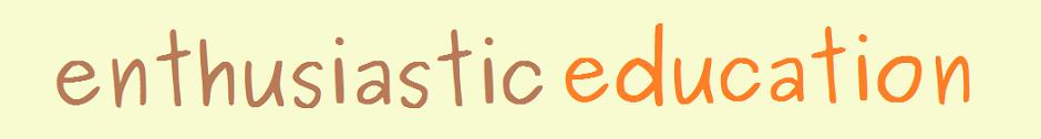 enthusiastic education