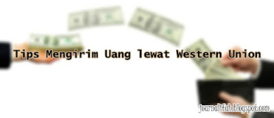 Tips Mengirim Uang Lewat Western Union