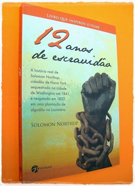 12 Anos de Escravidão - Solomon Northup