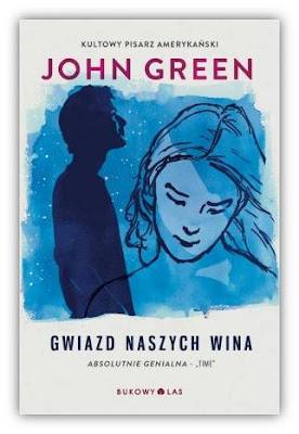 """John Green –""""Gwiazd naszych wina"""""""