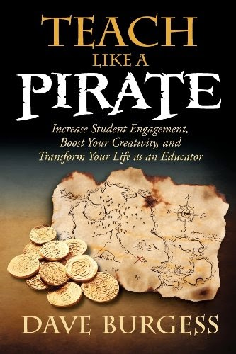 http://www.amazon.com/Teach-Like-Pirate-Engagement-Creativity/dp/0988217600