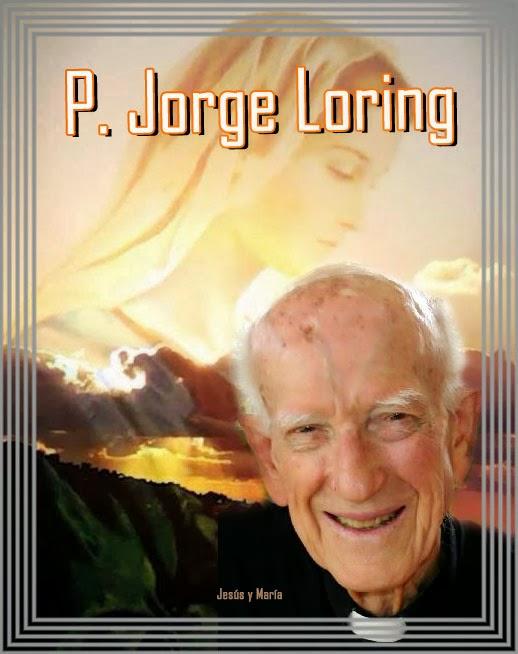 ORACIONES DE SANIDAD INTERIOR Y PREDICAS DEL PADRE DARIO BENCOSME: PADRE JORGE LORING SIEMPRE AL SERVICIO DE DIOS Y DE LOS HOMBRES - bbgt