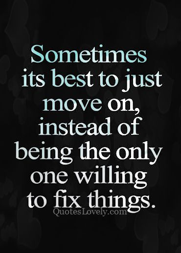 Sometimes its best to just move on