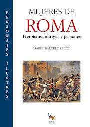 MUJERES DE ROMA. HEROÍSMO, INTRIGAS Y PASIONES. Premio de la Crítica Comunidad Valenciana, 2019