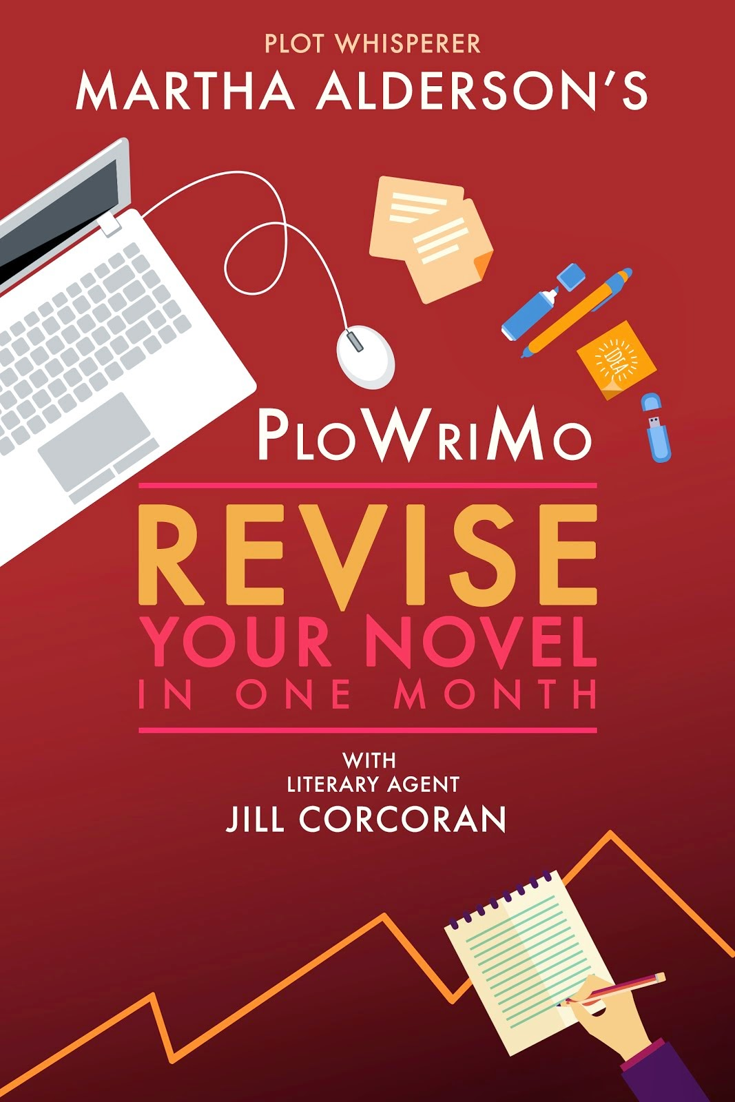 Plot Whisperer Martha Alderson's PlotWriMo: Revise Your Novel in a Month