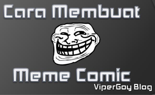 Cara+Membuat+Meme+Comic+ViperGoy cara membuat meme comic ~ vipergoy blog's,Cara Membuat Meme Comic Indonesia