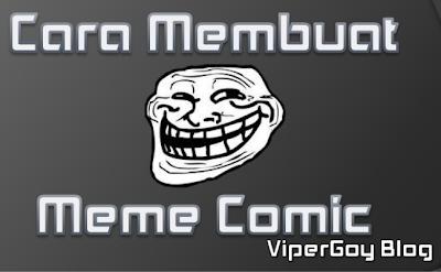 Cara Membuat Meme Comic ViperGoy