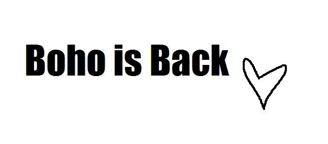 Boho is back