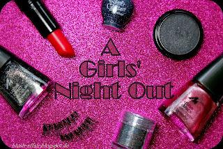 http://blush-affair.blogspot.de/2013/09/blogparade-girls-night-out.html