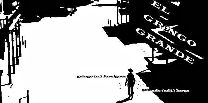 Trevor Guyette: El Gringo Grande
